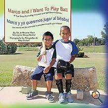 Marco and I Want To Play Ball/Marco y yo queremos jugar al béisbol: A True Story Promoting Inclusion and Self-Determination/Una historia real que ... la autodeterminación (Finding My Way Series)