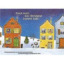 Freut euch, das Christkind kommt bald: Ein Adventskalender zum Vorlesen und Ausschneiden