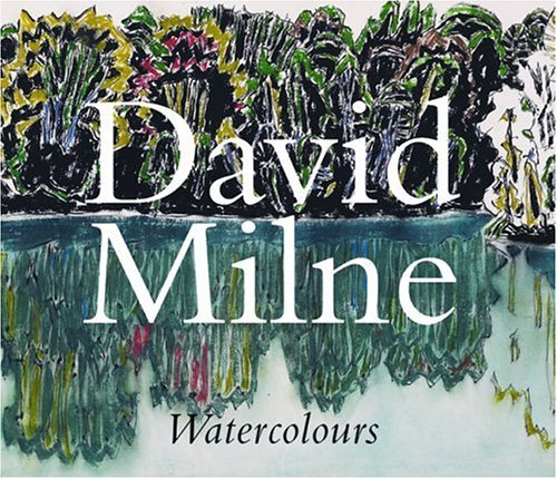 David Milne Watercolours by Katherine Lochnan (2005-08-23)