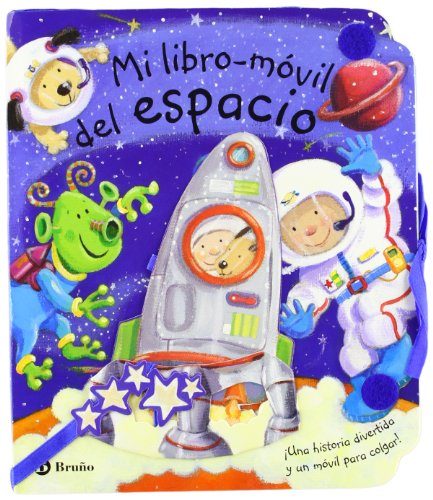 Mi libro-móvil del espacio: ¡Una historia divertida y un móvil para colgar! (Castellano - A Partir De 0 Años - Manipulativos (Libros Para Tocar Y Jugar), Pop-Ups - Libros Móviles)