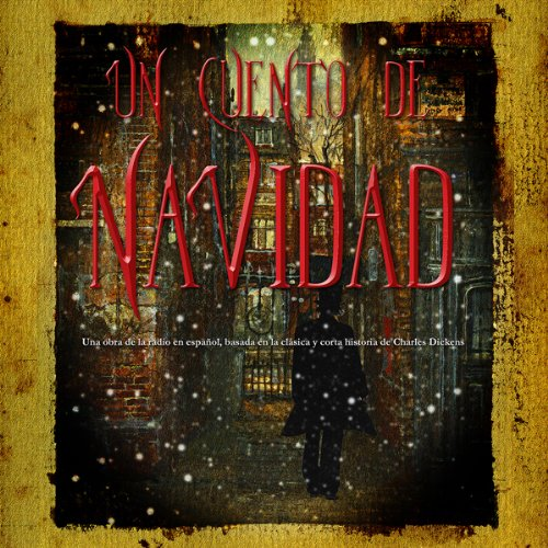 Un Cuento de Navidad (Dramatizacion) [A Christmas Carol (Dramatized)]  Audiolibri