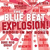 Blue Beat Explosion Boogie In My Bones