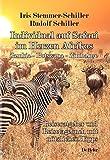 Individual auf Safari im Herzen Afrikas - Zambia ? Botswana ? Zimbabwe - Reiseratgeber und Reisetagebuch mit nützlichen Tipps - Iris Stemmer-Schiller