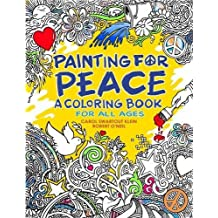 Painting for Peace - A Coloring Book For All Ages: A Coloring Book For All Ages