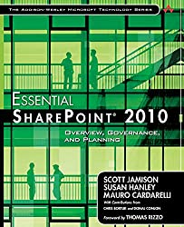 Essential SharePoint 2010: Overview, Governance, and Planning (Addison-Wesley Microsoft Technology) (Addison-Wesley Microsoft Technology Series)