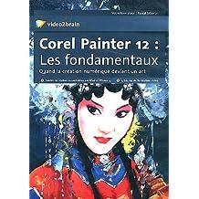 Corel Painter 12 : les fondamentaux. Quand la création numérique devient un art.4h de formation vidéo.