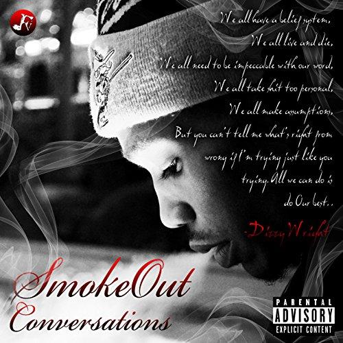 Smoke Out Conversations [Explicit]