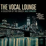 The Vocal Lounge: A Collection of the Coolest Jazz Singers
