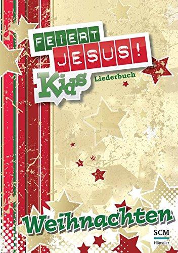 Feiert Jesus! Kids - Weihnachten Liederheft