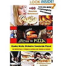 Oficina da Pizza: Aprenda Como Montar o seu Próprio Negócio! (Portuguese Edition)