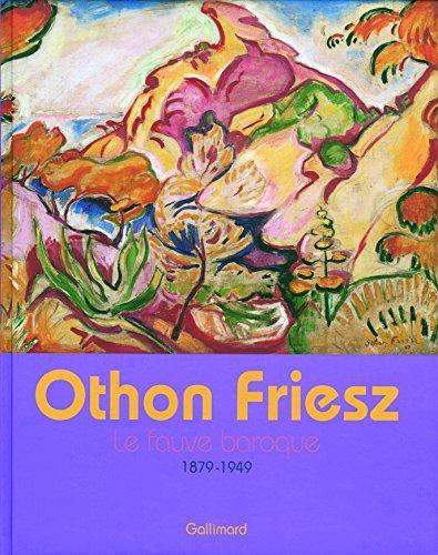 Othon Friesz: Le fauve baroque (1879-1949) par David Butcher