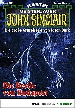 John Sinclair - Folge 2037: Die Bestie von Budapest