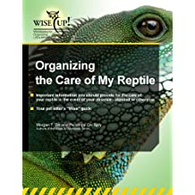 Organizing the Care of My Reptile (WiseUp Workbooks) (English Edition)