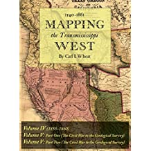 Mapping the Transmississippi West 1540-1861: Volumes Four through Six Bound in One