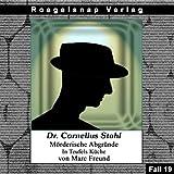 In Teufels Küche: Dr. Cornelius Stahl - Mörderische Abgründe 19
