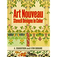 Art Nouveau Stencil Designs in Color (Dover Pictorial Archive)