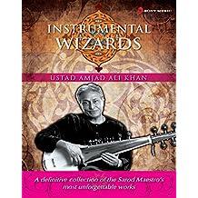 Instrumental Wizards - Amjad Ali Khan