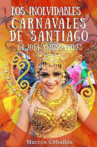 Los Inolvidables Carnavales de Santiago: La Joya y Los Pepines por Marcos Ceballos