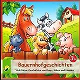 Bauernhofgeschichten - Viele kleine Geschichten von Ponys, Kühen und Hunden (Ein Hörbuch für Kinder ab 3 Jahren) [CD / Audiobook] - 2013