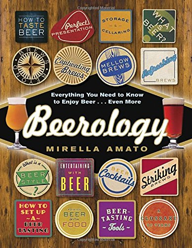 Beerology: Everything You Need to Know to Enjoy Beer... Even More