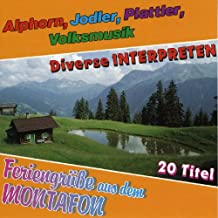 Feriengrüsse aus dem Montafon - Alphorn, Jodler, Plattler, Volksmusik