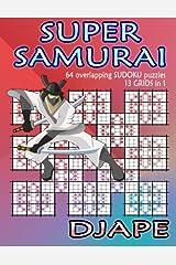Super Samurai Sudoku: 64 overlapping puzzles, 13 grids in 1! Taschenbuch