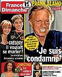 France Dimanche n° 3297 - Frank Alamo / Grégory Lemarchal / La mort de Pierre Doris / Mike Brant