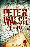 Peter Walsh - Gesamtausgabe Teil 1 - 4: Thriller Bild