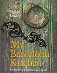 My Barcelona Kitchen: Eating, Living...