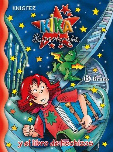 Kika Superbruja y el libro de hechizos / Kika Super Witch and Spellbook (Kika Superbruja / Kika Super Witch) por Knister