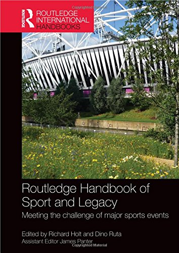 Routledge handbook of sport and legacy : meeting the challenge of major sports events / ed.by Richard Holt ... [et al.] | Holt, Richard