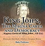 King John, The Magna Carta and Democracy - History for Kids Books   Chidren's European History