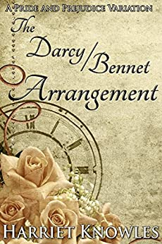 The Darcy Bennet Arrangement: A Pride and Prejudice Variation (English Edition)