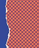 Orange and Blue Journal: (8 x 10 Large)(Dot Grid) Blank School Colors Notebook College High School Student Organizer Planner Alumni Booster Club ... Diary Unique Plaid Cover Torn Paper Binding