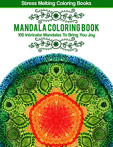 Mandala Coloring Book: 100 Intricate Mandalas To Bring You Joy (Printable Coloring Pages) (Stress Melting Coloring Books Book 3) (English Edition) - Mandala Colouring Kit