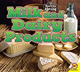 Milk and Dairy Products (Healthy Eating)