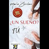 ¿Un sueño? Tú (valientes nº 1) (Spanish Edition)