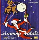 Scarica Libro Mamma Natale ovvero l importanza di nascere donna (PDF,EPUB,MOBI) Online Italiano Gratis