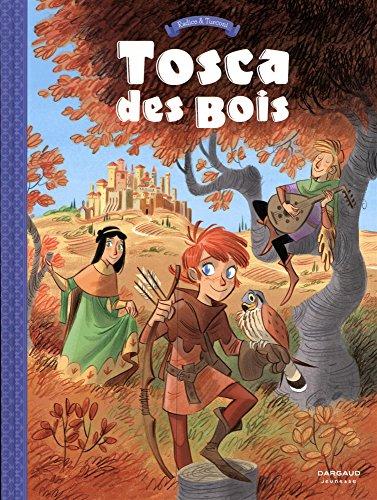 Tosca des Bois (1) : Jeunes filles, chevaliers, hors-la-loi et ménestrels