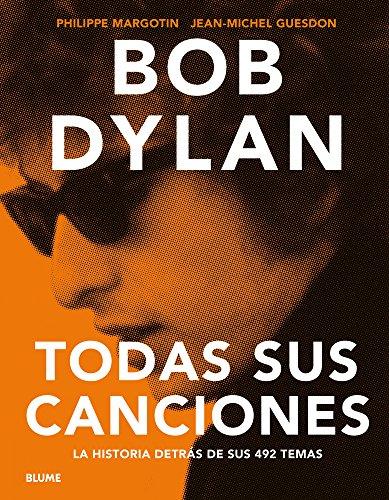Bob Dylan: Todas sus canciones por Philippe Margotin