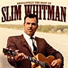 Absolutely the Best Of Slim Whitman