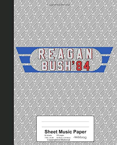 Sheet Music Paper: Ronald Reagan George Bush 1984 Book (Weezag Sheet Music Paper Notebook, Band 19)