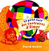 Le petit livre des contraires d'Elmer