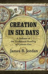 Creation in Six Days: A Defense of the Traditional Reading of Genesis One