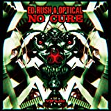 Songtexte von Ed Rush & Optical - No Cure