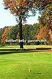 Golfball Baby gooo erzählt: Erlebnisse eines Golfballs (German Edition)