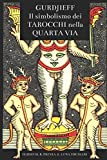 Gurdjieff: il simbolismo dei Tarocchi nella Quarta Via