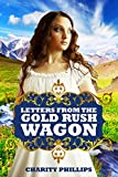 Front cover for the book Letters From the Gold Rush Wagon by Charity Phillips