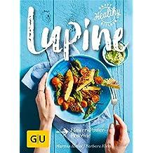 Lupine: Flower-Power-Proteine (GU Happy healthy kitchen)