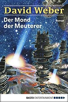 Der Mond der Meuterer: Die Abenteuer des Colin Macintyre, Bd. 1. Roman (Die Abenteuer des Colin McIntyre) von [Weber, David]